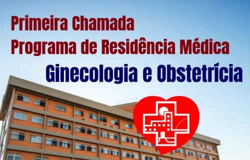 Primeira Chamada - Programa de Residência Médica - Ginecologia e Obstetrícia