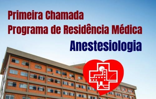 Primeira Chamada - Programa de Residência Médica - Anestesiologia