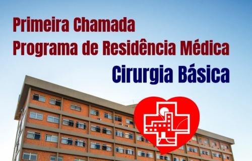 Primeira Chamada - Programa de Residência Médica - Cirurgia Básica